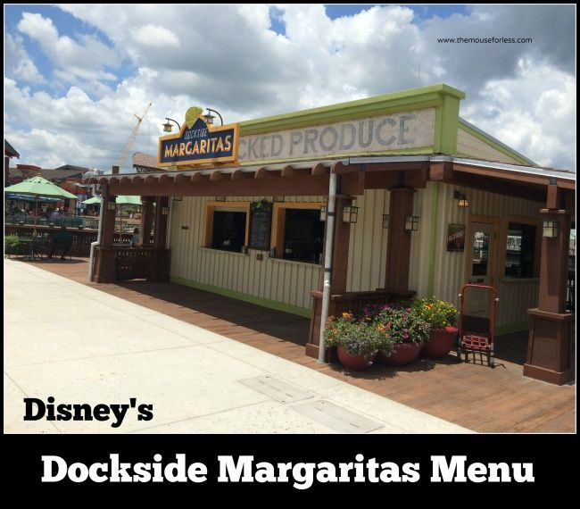 Dockside Margaritas Menu at Disney Springs Marketplace at the Walt Disney World Resort. Outside covered seating. Specializing in margaritas and more.