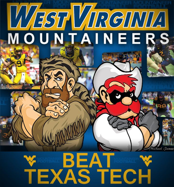 Let's Go MOUNTAINEERS! Beat the Red Raiders! WVU