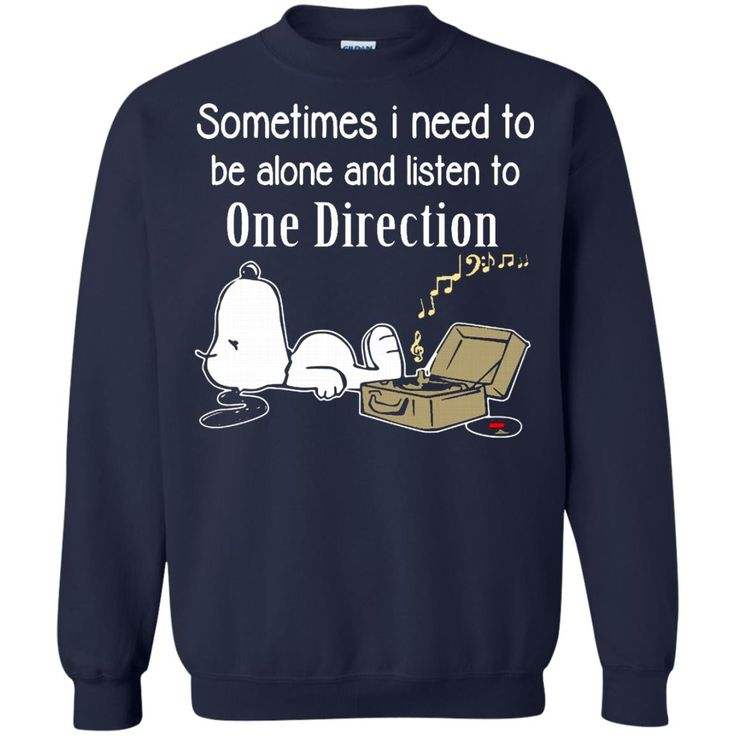 One Direction Shirts Sometimes Need To Be Alone N Listen To One Direction Hoodies Sweatshirts