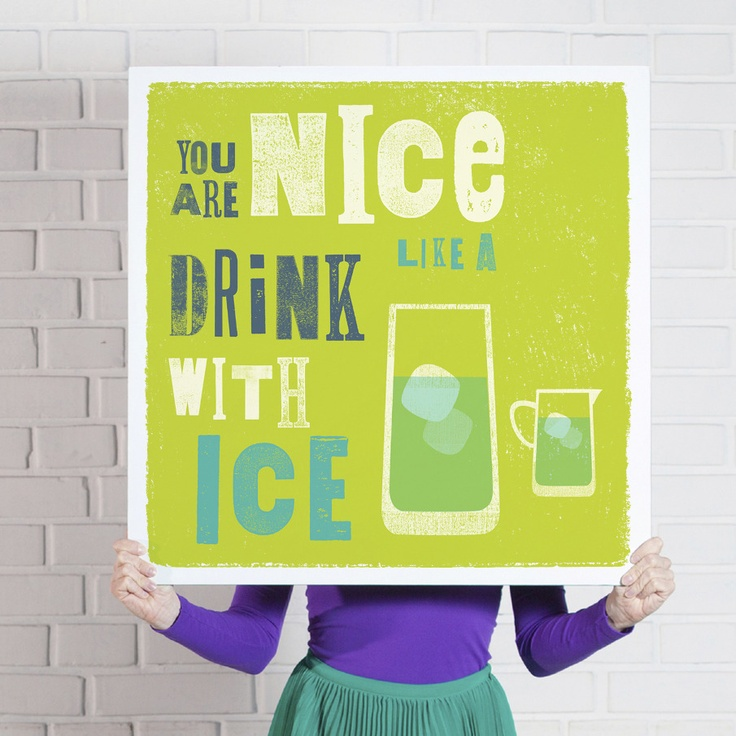 'You are Nice Like a Drink with Ice' poster  www.theniceassociates.com.au