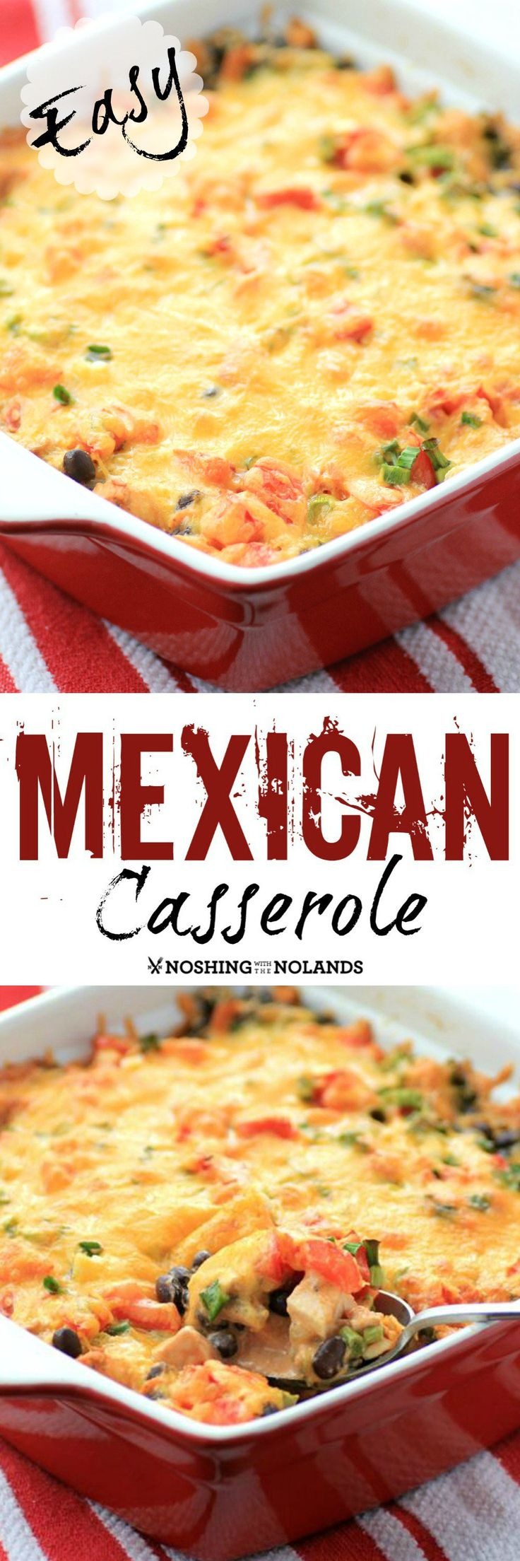 Mexican Casserole, an easy cheesy chicken dish the whole family will love to have again and again | #casserole #mexican | noshingwiththenolands.com