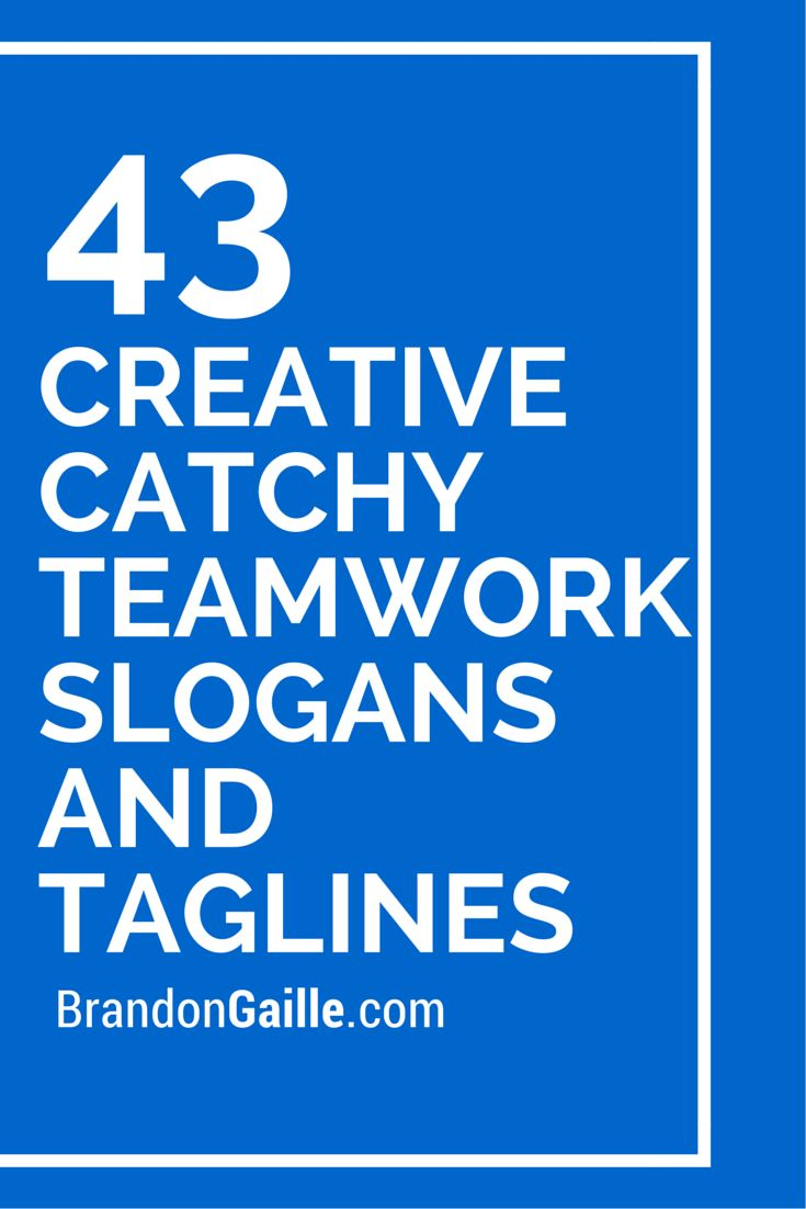 List of 43 Creative Catchy Teamwork Slogans and Taglines