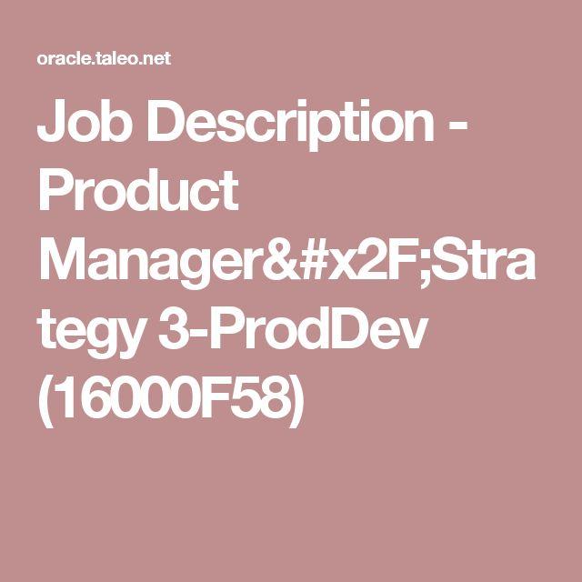 Job Description - Product Manager/Strategy 3-ProdDev (16000F58)
