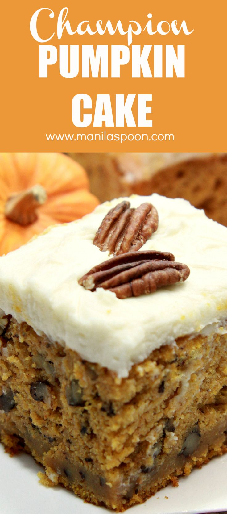 This champion pumpkin cake is perfectly spiced and comes out moist and scrumptious and the cream cheese frosting and added pecans make this a winner every time!  #pumpkin #cake