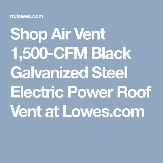 Shop Air Vent 1,500-CFM Black Galvanized Steel Electric Power Roof Vent at Lowes.com