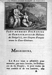 Cahier de doléances de St-Louis-du-Sénégal (1789) -  Les cahiers de doléances permettent également de mesurer la profondeur des antagonismes sociaux qui déchirent les 3 ordres constituant la Nation. Les privilégiés envisagent une monarchie constitutionnelle conservant le vieil ordre social; le tiers état réclame l'égalité des droits, en particulier sur le plan fiscal.