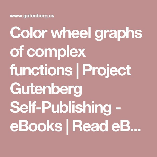 Color wheel graphs of complex functions | Project Gutenberg Self-Publishing - eBooks | Read eBooks online