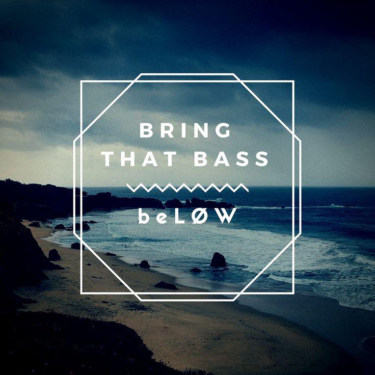 beLOW -'Bring That Bass'