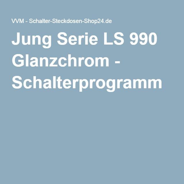 Jung Serie LS 990 Glanzchrom - Schalterprogramm