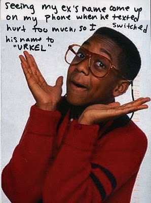 Seeing my ex's name come up on my phone when he texted me hurt too much, so I switched his name to Urkel. #postsecret (I did this too after seeing this Post Secret. It helped.)