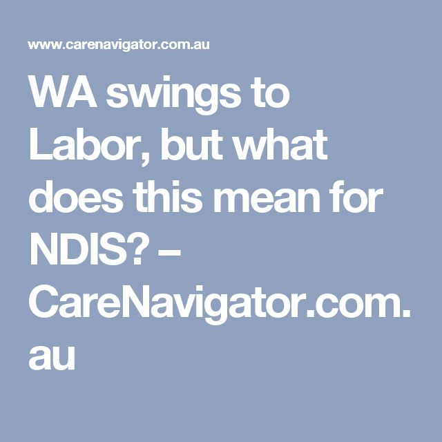 WA swings to Labor, but what does this mean for NDIS? – CareNavigator.com.au