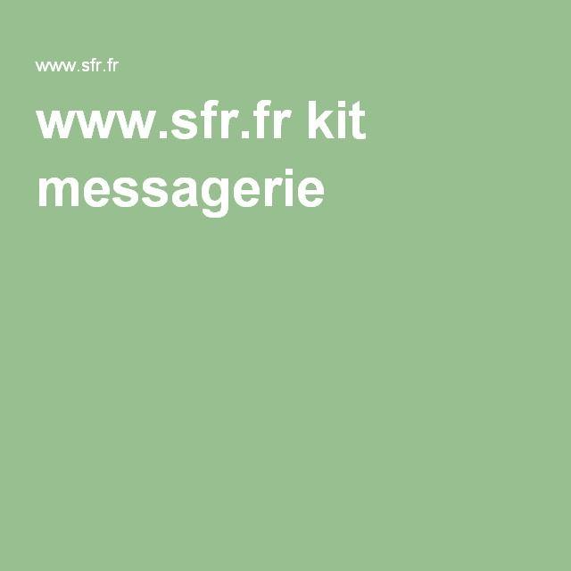 www.sfr.fr kit messagerie