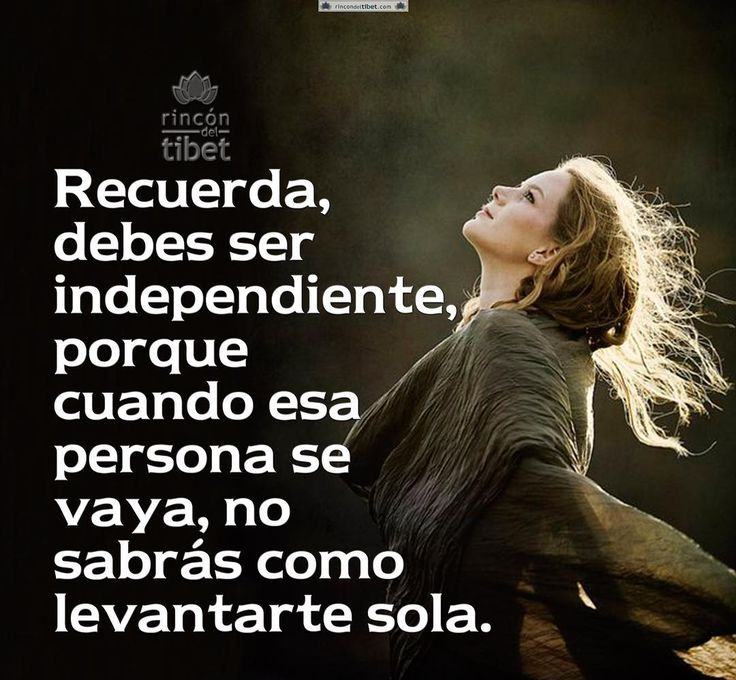 Recuerda, debes ser independiente... #pensamientospositivos #independiente #like4like #rincondeltibet #happy #pensamientosdelrincon