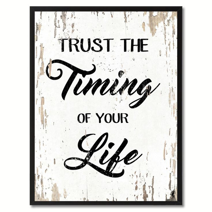 Trust The Timing Of Your Life Motivation Quote Saying Gift Ideas Home Decor Wall Art