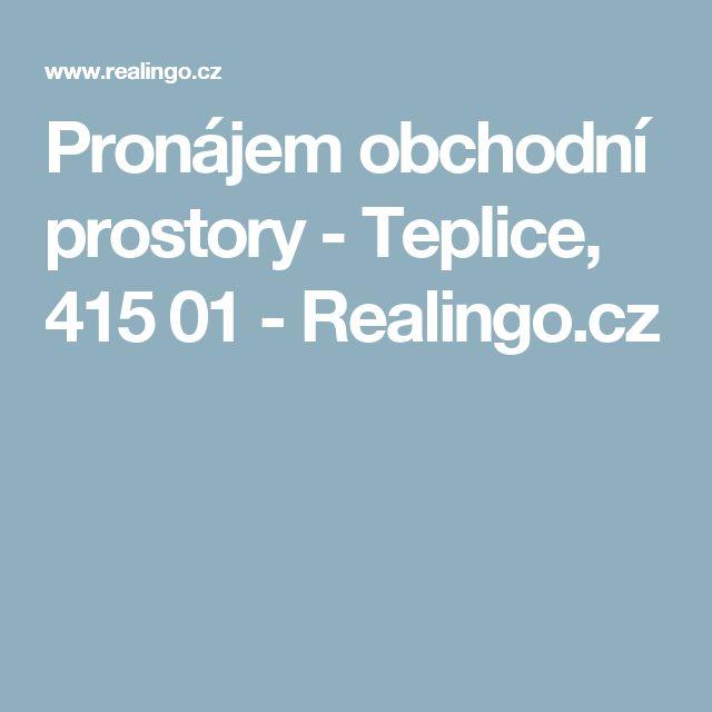 Pronájem obchodní prostory - Teplice, 415 01 - Realingo.cz