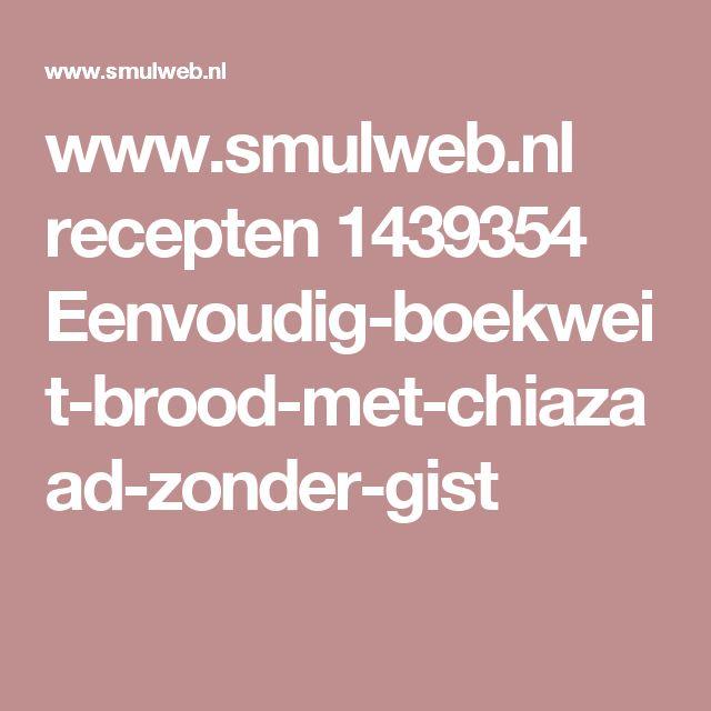 www.smulweb.nl recepten 1439354 Eenvoudig-boekweit-brood-met-chiazaad-zonder-gist