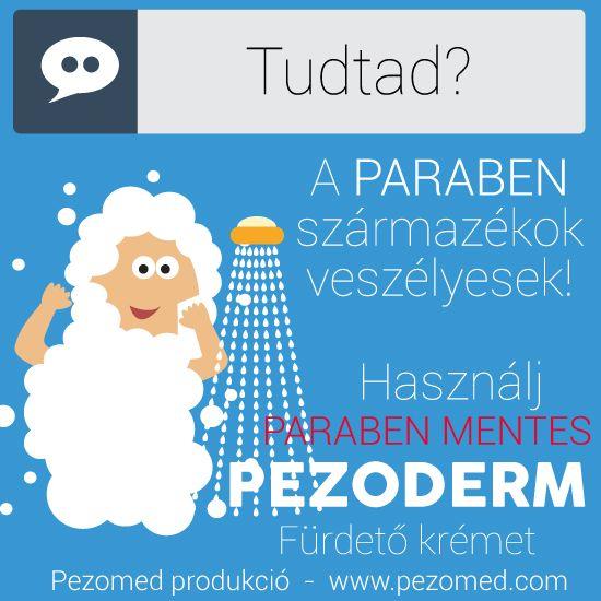 Tudtad? A PARABÉN származékok veszélyesek lehetnek. Használj PARABÉN MENTES Pezoderm fürdető krémet. www.pezomed.com