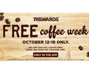 Free Coffee Week! Get any size hot coffee FREE when you scan the 7-Eleven app during Free Coffee Week, October 12-18 only. One Free coffee per day per member. At participating stores, while supplies last. Not valid on Iced Coffee.  Oh well, it's cold enough not to need the iced coffee! http://ifreesamples.com/free-coffee-week-7-eleven/