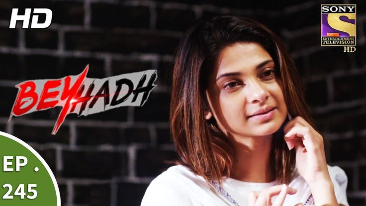 Beyhadh - बहद - Ep 245 - 18th September 2017 - Download This Video   Great Video. Watch Till the End. Don't Forget To Like & Share Click here to Subscribe to SetIndia Channel : https://www.youtube.com/user/setindia?sub_confirmation=1 Click to watch all the episodes of Beyhadh - https://www.youtube.com/playlist?list=PLzufeTFnhupzMXKYVxLRIn56jnl62y7Rp About Beyhadh: ---------------------------- Beyhadh chronicles the lives of Maya (Jennifer) Arjun (Kushal) and Saanjh (Aneri) and how their…