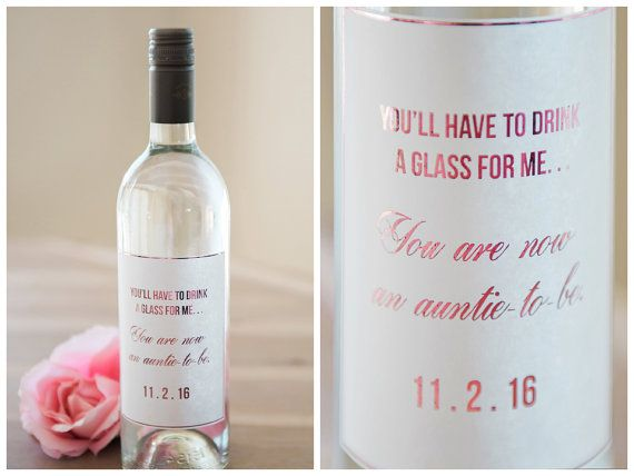 Pregnancy Announcement Wine Label / Auntie-to-be Announcement This one is super cute.