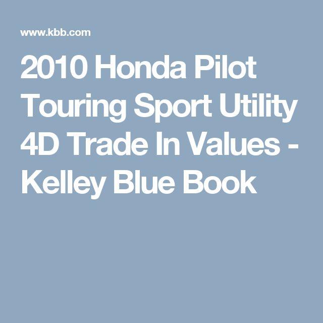 2010 Honda Pilot Touring Sport Utility 4D Trade In Values - Kelley Blue Book