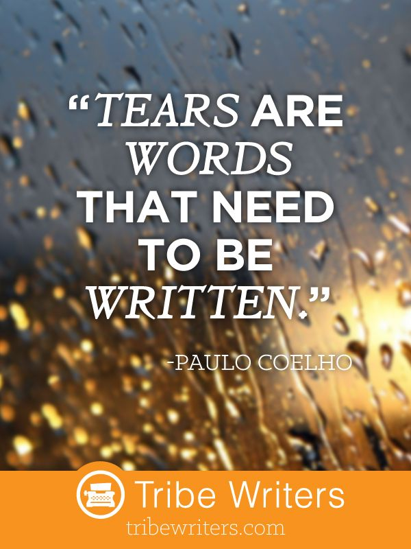 Tears are words that need to be written.