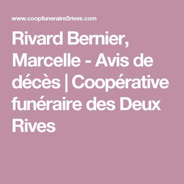 Rivard Bernier, Marcelle - Avis de décès   Coopérative funéraire des Deux Rives