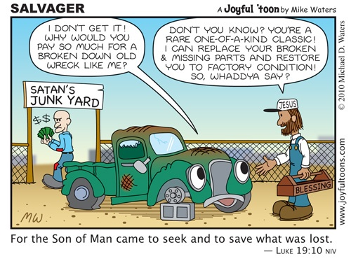 """"""" For the Son of man is come to seek and to save that which was lost."""" :)"""