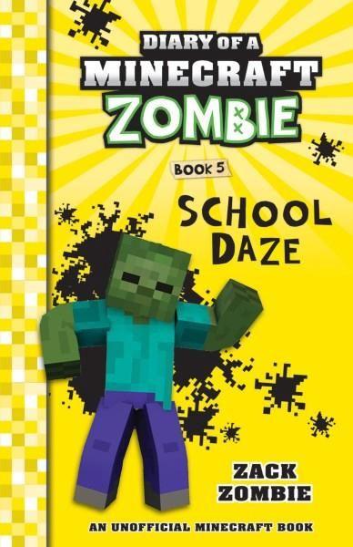School Daze : Diary of a Minecraft Zombie Series: Book 5 - Zack Zombie