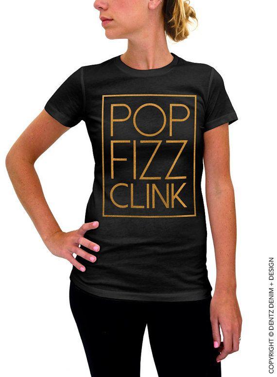 """Use coupon code """"pinterest"""" Pop Fizz Clink Shirt - Cheers Shirt - Black with Gold Women's T-shirt by DentzDenim"""