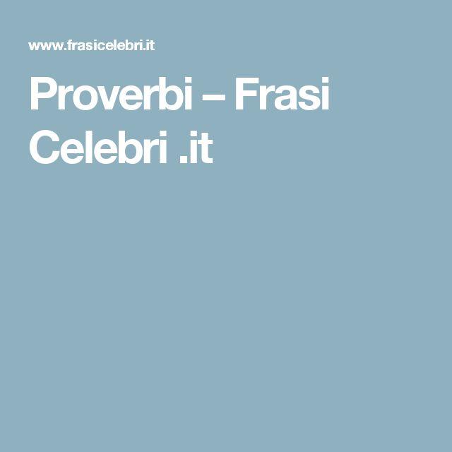 Proverbi – Frasi Celebri .it