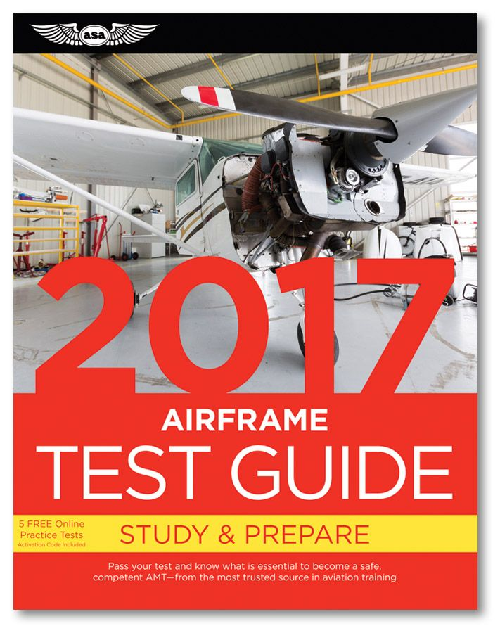 "Fast Track 2017 Test Guide: Airframe The ""Fast Track"" to study for and pass the FAA Aviation Maintenance Technician (AMT) Airframe Knowledge Exam."