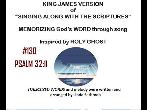 """#130- Psalm 32:11-Linda's KJV of """"Singing along with the scriptures"""""""
