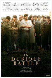In Dubious Battle (2016) Drama. An activist gets caught up in the labor movement for farm workers in California during the 1930s.