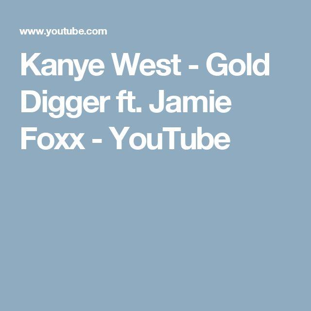 Kanye West Gold Digger Ft Jamie Foxx Youtube Kanye West Gold Digger Gold Digger Kanye