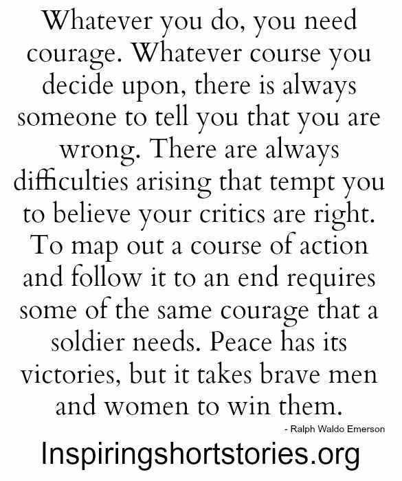 Whatever You Do You Need Courage Inspiring Short Stories