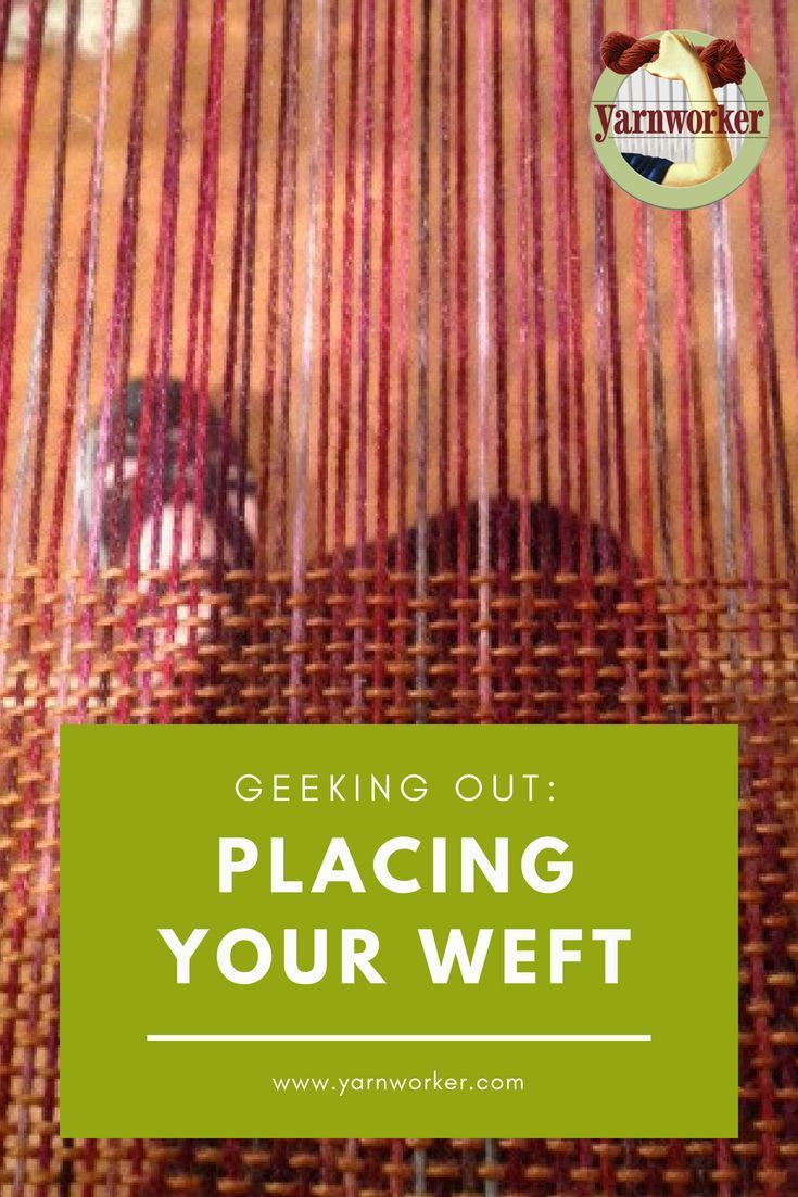 Geeking Out: Placing Your Weft 2019 In weaving w…