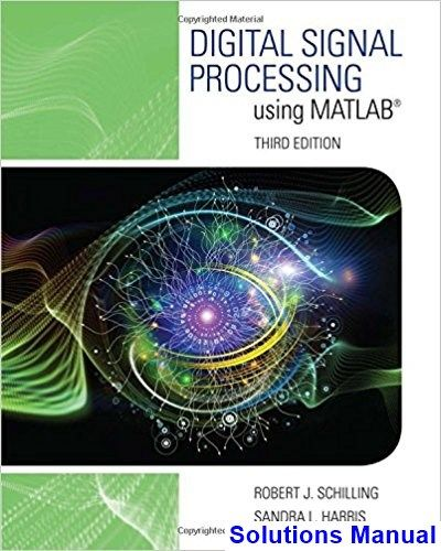 Digital Signal Processing using MATLAB 3rd Edition Schilling Solutions Manual - Test bank, Solutions manual, exam bank, quiz bank, answer key for textbook download instantly!