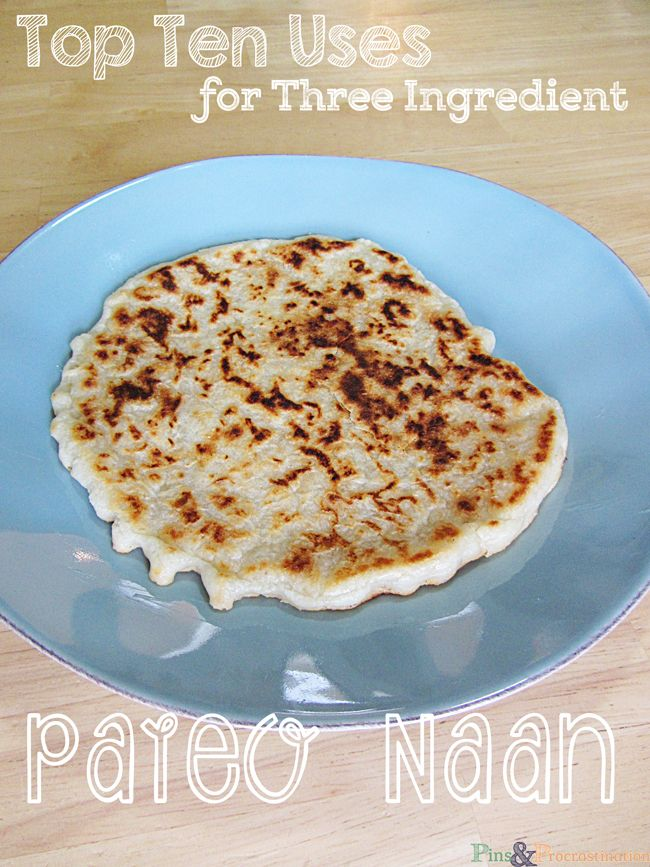 1000+ ideas about Paleo Naan on Pinterest - Naan, Paleo and Healthy indian foods