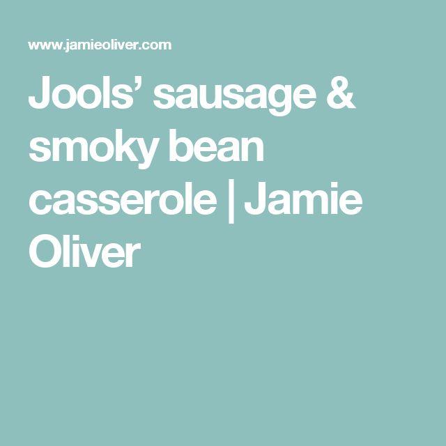 Jools' sausage & smoky bean casserole | Jamie Oliver