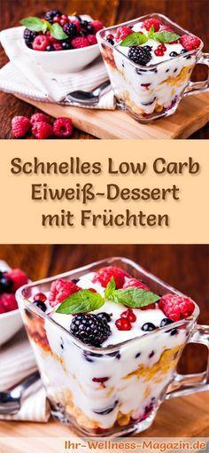 Schnelles Low Carb Eiweiß-Dessert mit Früchten im Glas - ein einfaches Rezept für ein kalorienreduziertes, kohlenhydratarmes Low Carb Dessert ohne Zusatz von Zucker ...