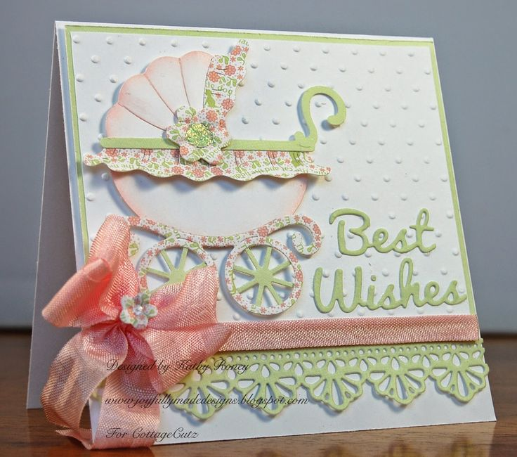 Kathy Roney: Joyfully Made Designs for CottageBLOG: Baby Buggy - 4/22/14.  (Dies:  Baby Buggy, Fancy Floral Lace Border; BEST WISHES-words).  (Pin#1: Dies: Cottage Cutz. Pin+: Babies...)