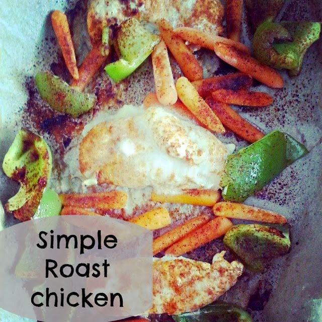 simple roast chicken and vegetables simple roast chicken chicken and ...