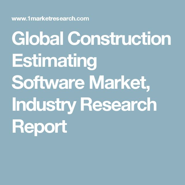 Global Construction Estimating Software Market, Industry Research Report