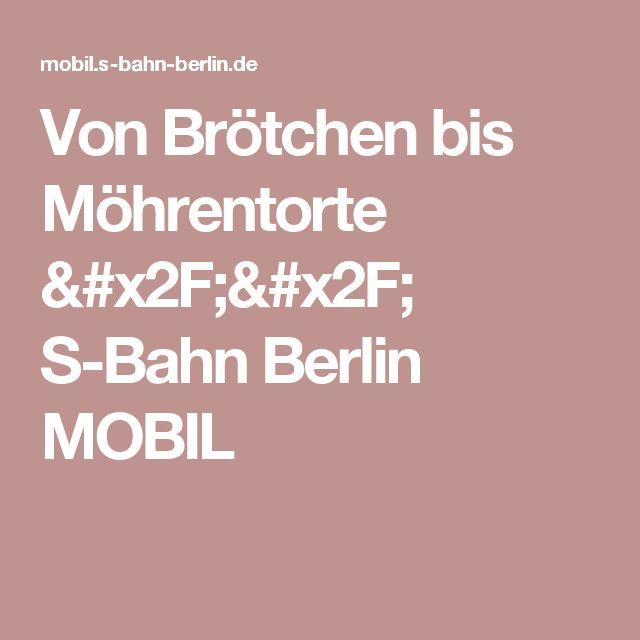 Von Brötchen bis Möhrentorte // S-Bahn Berlin MOBIL