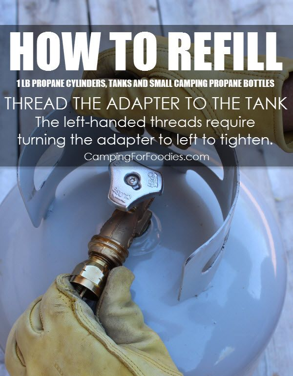 How To Refill 1 lb Propane Cylinders, Tanks And Disposable Small Camping Propane Bottles Using Propane Refill Adapters, Thread The Adapter To The Tank. Camping Hacks, Camping Tips, RV Camping, Tent Camping, Brilliant Camping Ideas!
