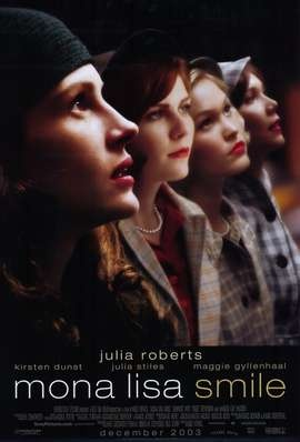 Mona Lisa Smile - Julia Robert's role is my mom to a tee... :) Julia Roberts Movie Posters