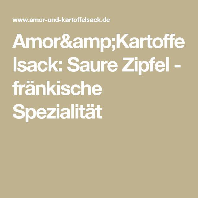 Amor&Kartoffelsack: Saure Zipfel - fränkische Spezialität