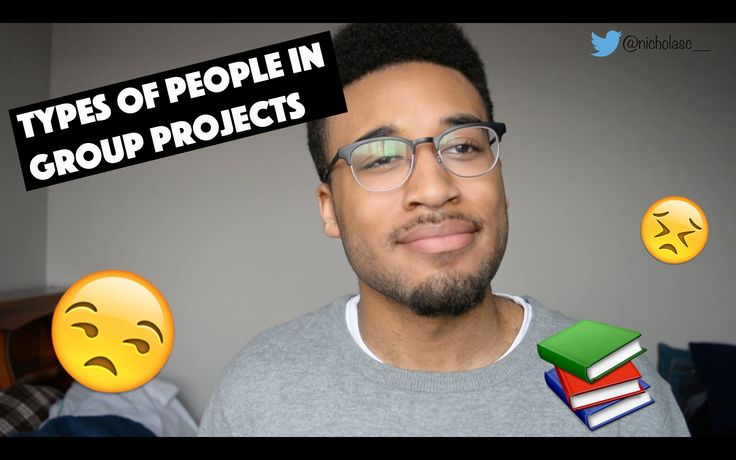 TYPES OF PEOPLE IN GROUP PROJECTS | Nicholas Cross