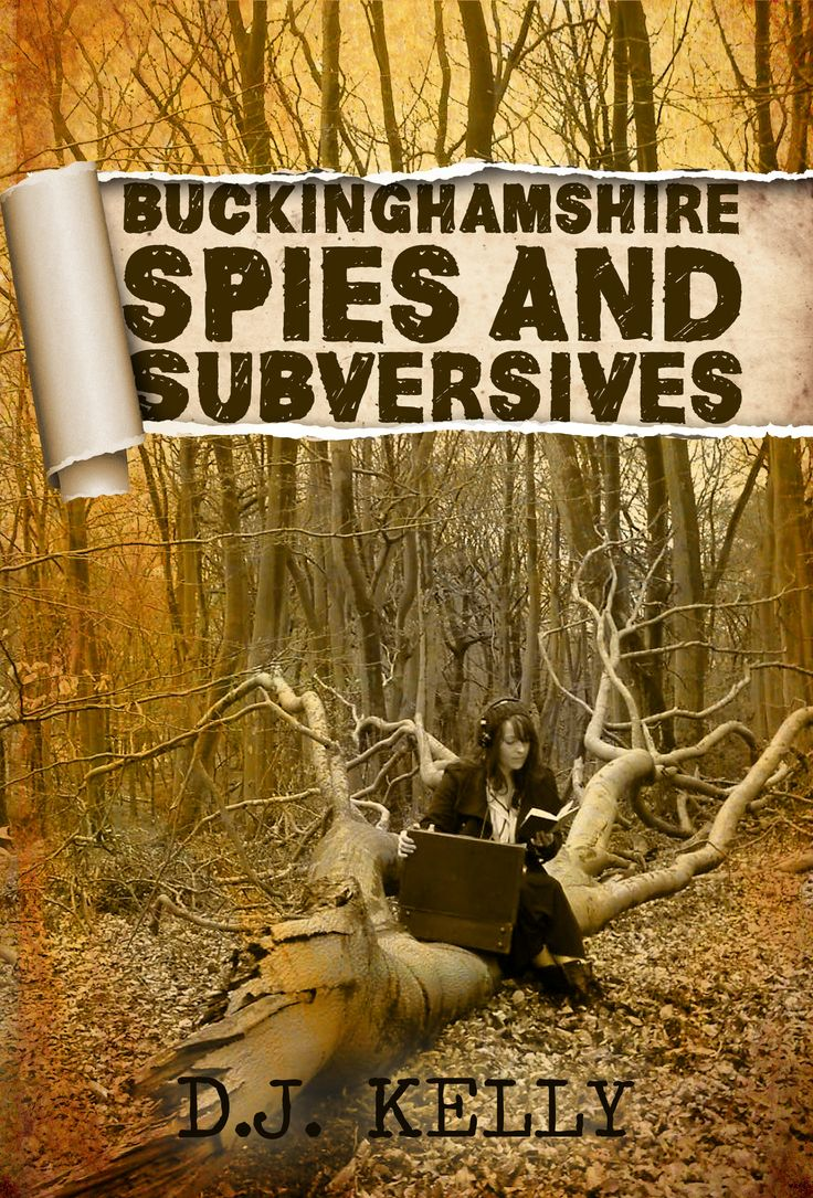 Buckinghamshire has an astonishing 600 year history of subversion, sedition and espionage. Foreign spies, spy catchers, agents provocateurs, informers, intelligence chiefs, code-breakers, Nazi officers, atomic secrets traitors - this county has seen it all.